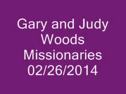 Gary and Judy Woods Missionaries