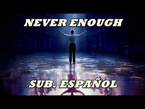 Never Enough subtitulada español (El Gran...