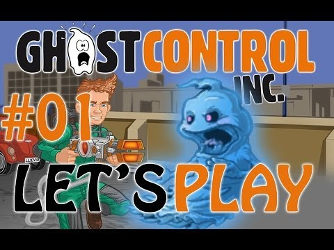 Let's Play GhostControl Inc. (part 1 - GhostControl Here! [blind])