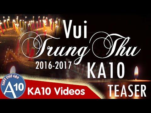 [Teaser] (2016-2017) Vui Trung Thu Cùng KA10 | Đêm Hội Trăng Rằm | Nhóm KA10 | Trường THPT Chợ Gạo