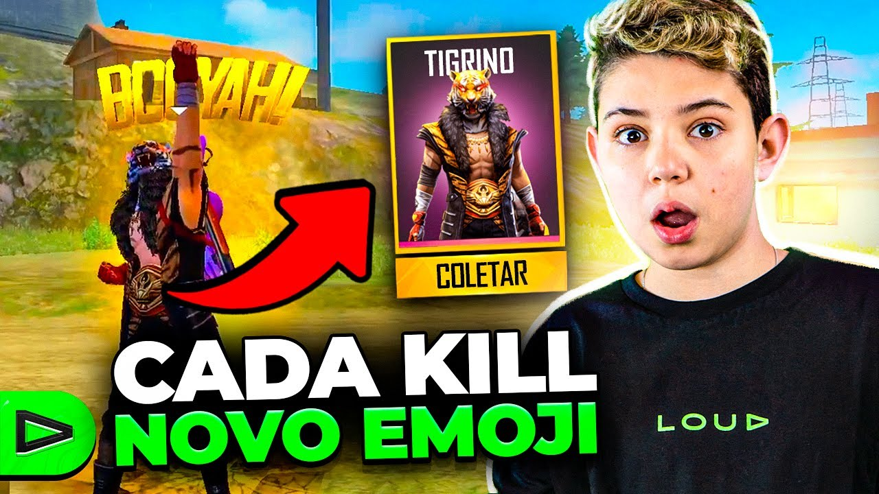 CADA KILL UM EMOJI COM A NOVA SKIN DO TIGRINO! LOUD FREE FIRE