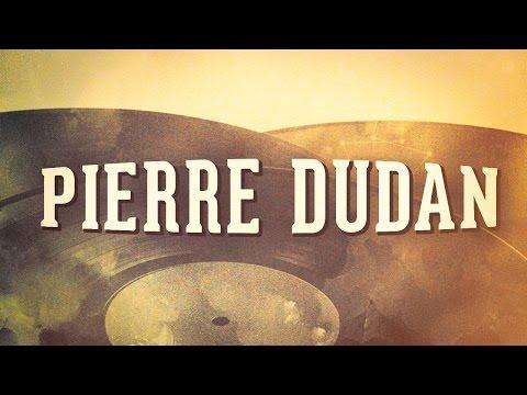 Pierre Dudan, Vol. 1 « Les années cabaret » (Album complet)