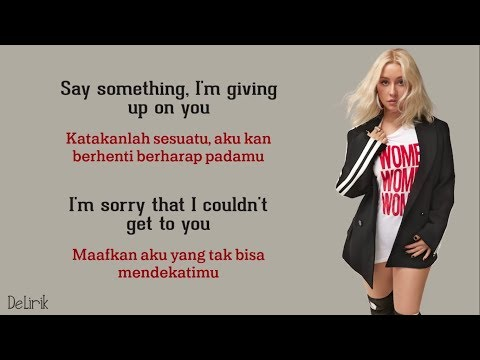Say Something - A Great Big World & Christina Aguilera (Lyrics Video Dan Terjemahan)