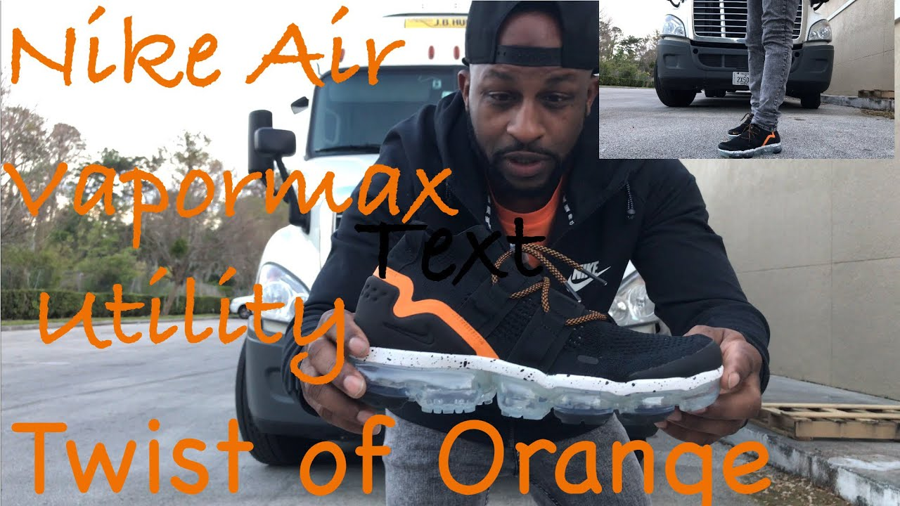 30456950c7 COPPED THE NIKE AIR VAPORMAX UTILITY TWIST OF ORANGE - YouTube