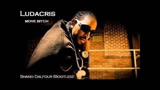 Ludacris - Move Bitch (ShanoDalfour bootleg)