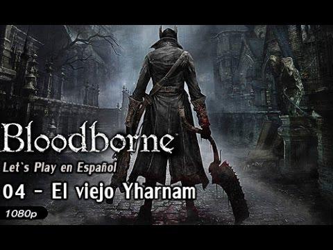 Bloodborne - Guía en Español / Capítulo 04 - El viejo Yharnam
