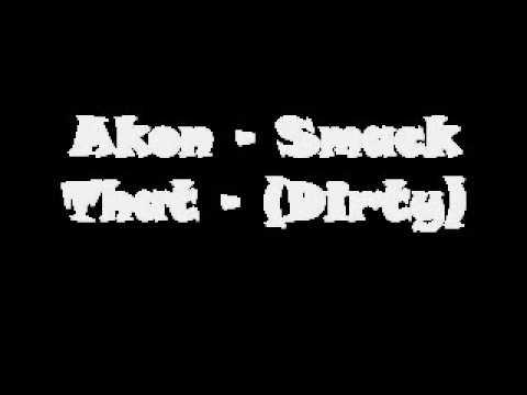 Akon - Smack That (Dirty)