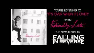 "Falling In Reverse - ""It's Over When It's Over"" (Full Album Stream)"