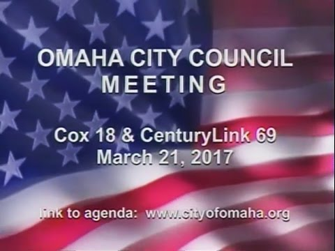 Omaha Nebraska City Council Meeting, March 21, 2017