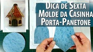 COMO FAZER O MOLDE DO PORTA – PANETONE DE CASINHA