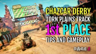 HOW TO GET 1ST PLACE IN THE CHAZCAR DERBY TORN PLAINS TRACK - DRIVING TIPS | RAGE 2