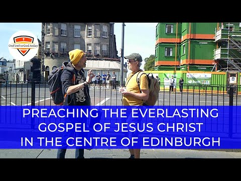 UK Street Preaching: City Centre of Edinburgh, Scotland