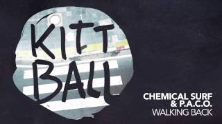 Chemical Surf & P.A.C.O. - Walking Back dinle ve mp3 indir