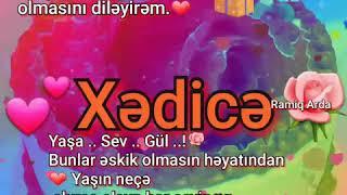 Ramiq Arda Xədicə ad gunun mubarək
