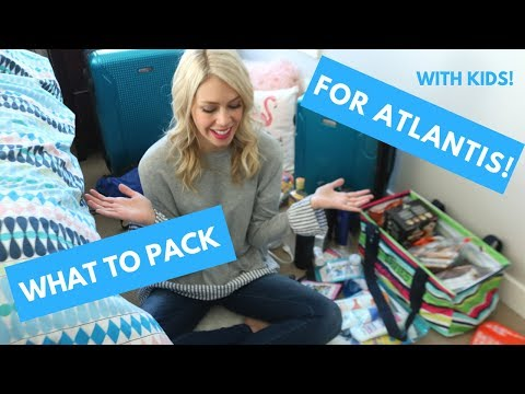What to Pack for ATLANTIS, BAHAMAS with KIDS!