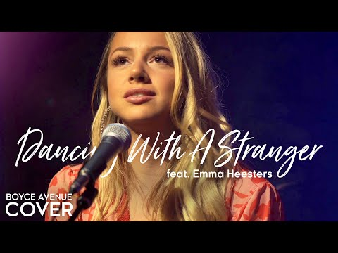 Dancing With A Stranger - Sam Smith Normani Boyce Avenue ft Emma Heesters cover Spotify & Apple