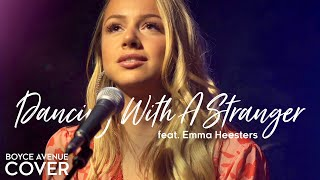 Cover images Dancing With A Stranger - Sam Smith, Normani (Boyce Avenue ft. Emma Heesters cover) Spotify & Apple