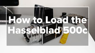 How to Load tнe Hasselblad 500c Medium Format Camera with 120 Film