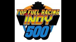 TFR Presents, Inaugural Top Fuel Racing Indianapolis 500