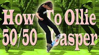 スケボートリック 「Fakie Ollie 50/50 Casper フェイキー オーリー フィフティフィフティ キャスパー」 フリースタイル ハウツー