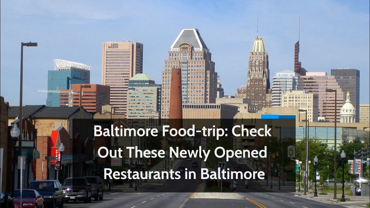 Baltimore Food Trip: Check Out These Newly Opened Restaurants in Baltimore