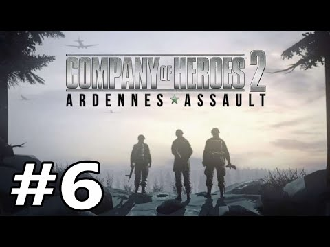 "Company of Heroes 2 -Ardennes Assault Part 6 ""Regaining Ground"""