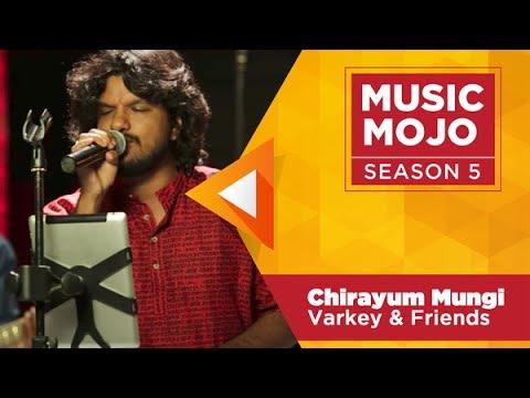 Chirayum Mungi - Varkey & Friends - Music Mojo Season 5 - KappaTV
