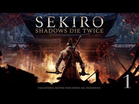 Sekiro Is Finally Here! (Sekiro: Shadows Die Twice Play Through Part 1)