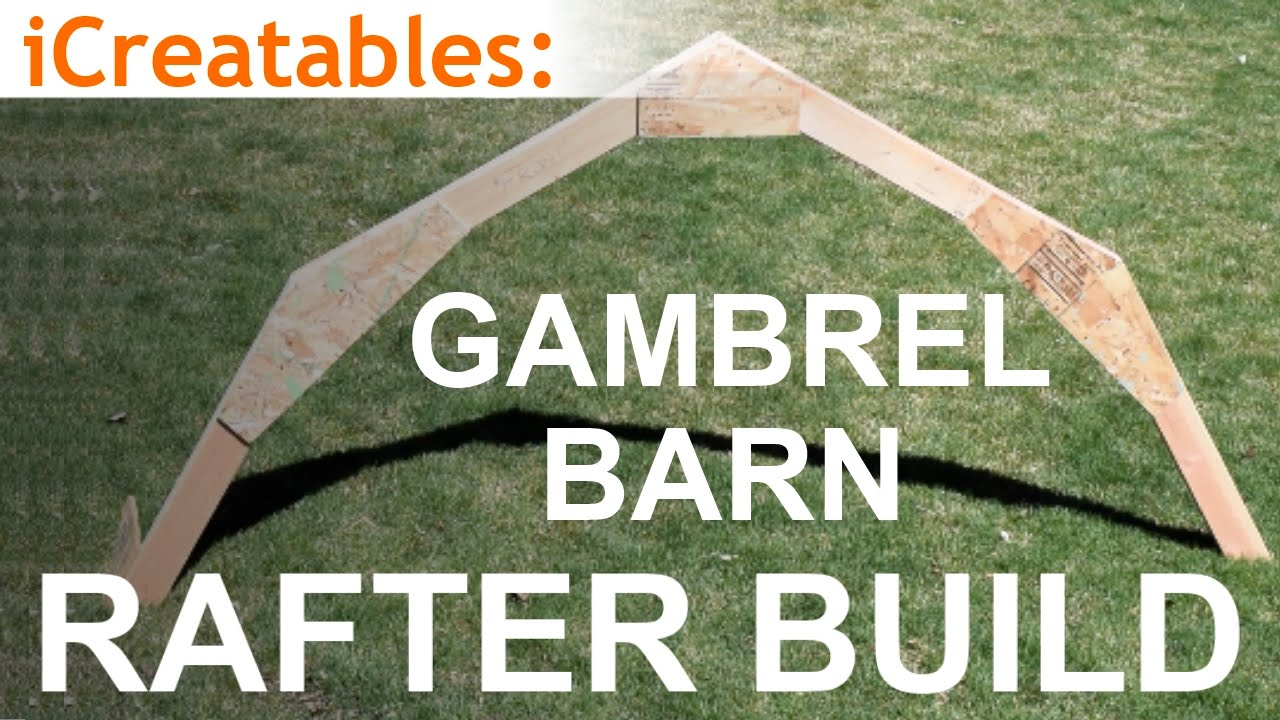 Gambrel Barn Rafter Build Learn How To Build A Barn Roof