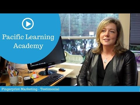 Pacific Learning Academy - Fingerprint Marketing Testimonial