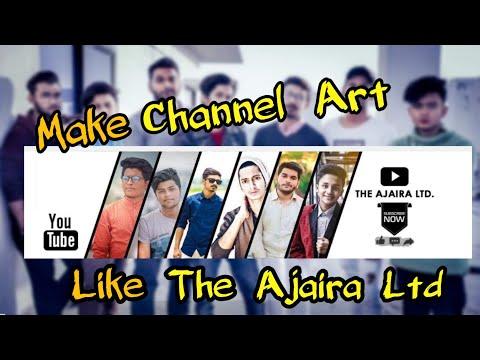 How to Make Youtube Channel Art Like The Ajaira Ltd || Sojib's Zone