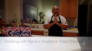 Cooking With Nana's Husband: Fried Chicken