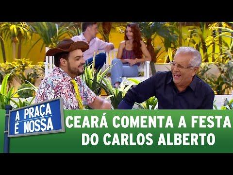 Ceará comenta sobre a festa do Carlos Alberto | A Praça É Nossa (23/03/17)