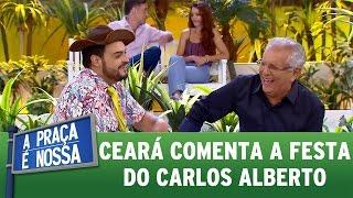 Ceará comenta sobre a festa do Carlos Alberto | A Praça É Nossa (23/03/17) thumbnail