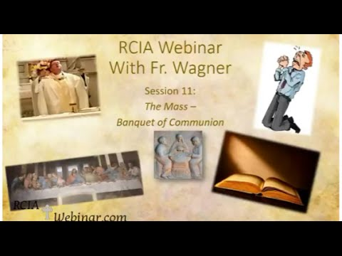 RCIA Webinar Lesson 11: The Mass