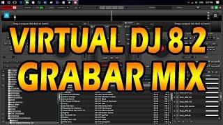 Como Grabar Mix o Mezcla en virtual dj 8 facil y rapido