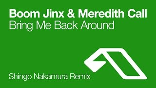 Boom Jinx & Meredith Call - Bring Me Back Around (Shingo Nakamura Remix)
