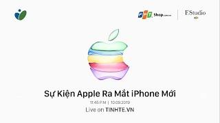 [Live] Tường thuật sự kiện ra mắt iPhone mới