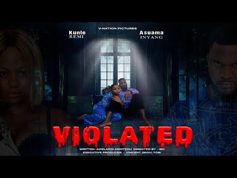 Download Violated 2021 LATEST SHORT FILM (Kunle Remi Esther Audu Asuama Inyang) NOLLYWOOD HD-Nigerian
