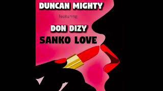 Duncan Mighty ft Don Dizy-Sanko