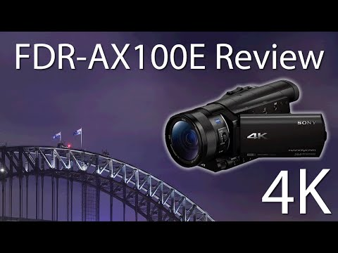 4K Sony FDR-AX100E Unboxing, Review and Sample Footage