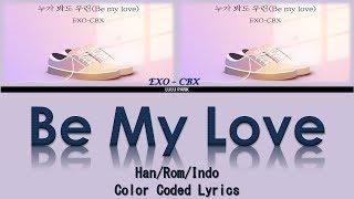 EXO CBX - Be My Love Lyrics Sub Indo (Ost. Love Playlist 4 Part 1)