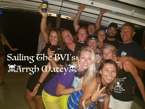 SAILING THE BVI's, Episode 2: Arrgh Matey!