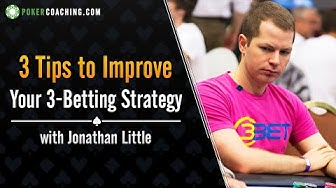 3 Tips to Improve Your 3-Betting Strategy - Do NOT be a Weak Tight Poker Player!