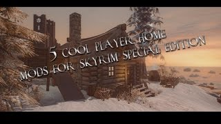 5 Cool Player Home Mods For Skyrim SE | Xbox One | PC | PS4 |