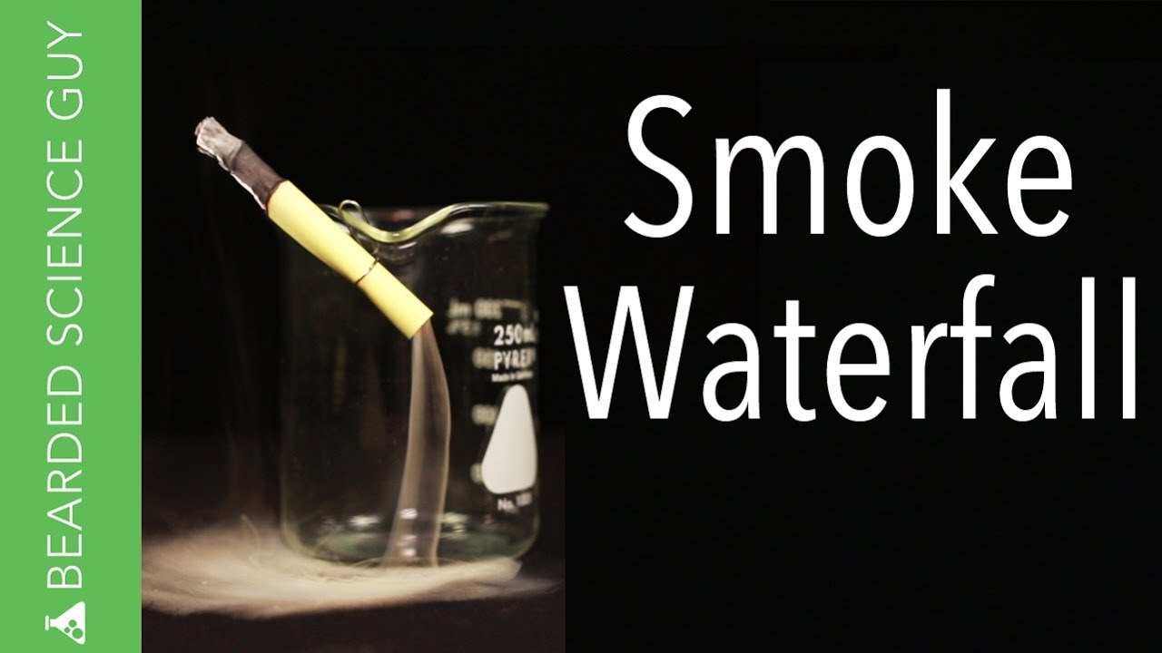 How to Make a Smoke Waterfall - Bearded Science Guy 2017-09-21 20:45