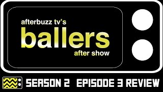 Ballers Season 2 Episode 3 Review w/ London Brown | AfterBuzz TV