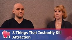 3 Things That Instantly Kill Attraction - by Mike Fiore & Nora Blake