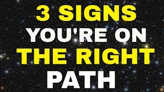 3 Unexpected Yet Powerful Signs You're On The Right Path (Law of Attraction)