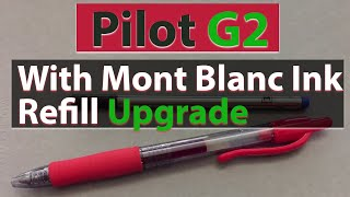 Pilot G2 with Mont Blanc Ink Refill Upgrade